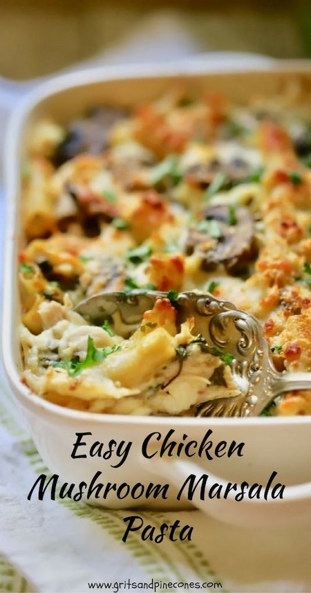 Easy Chicken Mushroom Marsala Pasta is the very definition of comfort food, a great family-friendly weeknight meal and it's a perfect make-aheaddinner party recipe.  #comfortfoodrecipes, #easy comfort food, #pasta, #casserolerecipes, #casserole. #dinnerpartyrecipes, #chickenrecipes, #chickenrecipeseasy