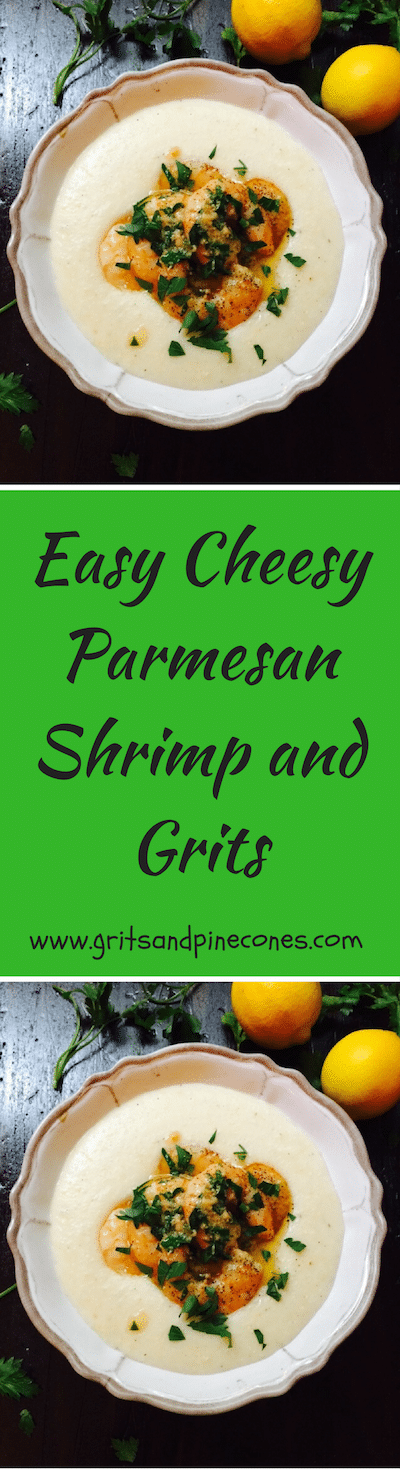 Easy Cheesy Parmesan Shrimp and Grits features grits with Parmesan cheese topped with sauteed shrimp, butter, garlic, and lemon juice.