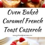 Oven Baked Caramel French Toast Casserole