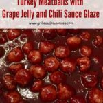 Turkey Meatballs with Grape Jelly and Chili Sauce Glaze Pinterest pin.