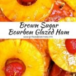Brown Sugar Bourbon glazed Ham