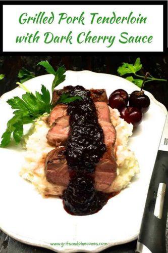 Grilled Pork Tenderloin with Dark Cherry Sauce Pinterest Pin