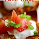 Easy Crunchy Taco Cups Pinterest pin B
