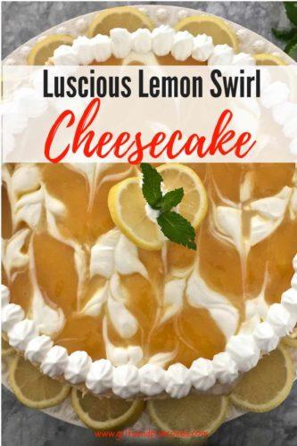 Luscious Lemon Swirl Cheesecake Pinterest Pin