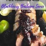 Pork Tenderloin with Blackberry Barbecue Sauce Pinterest Pin