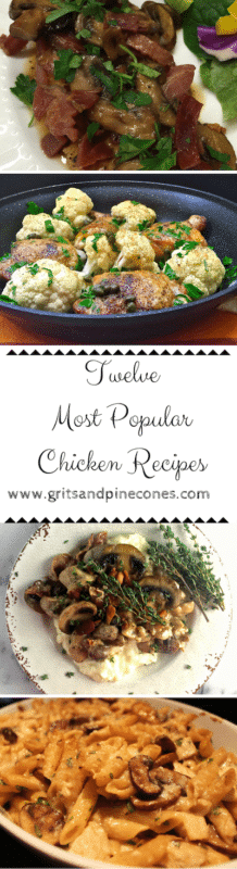 "My most popular, no-fail chicken recipes are all delicious, quick and easy to prepare and great choices for the ""what's for dinner tonight"" question! www.gritsandpinecones.com"