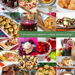 37 Fun & Festive Appetizers, Cocktails & Sweet Endings!