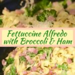 Easy Fettuccine Alfredo with Broccoli new Pinterest Pin