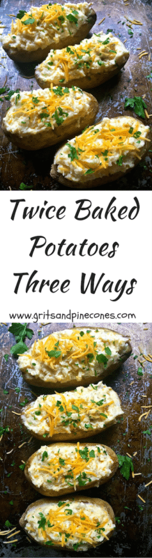 Twice Baked Potatoes Three Ways