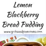 Lemon Blackberry Bread Pudding