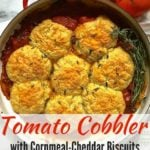Tomato Cobbler with Cornmeal Cheddar Biscuits Pinterest pin