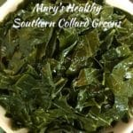 Mary's Healthy Southern Collard Greens
