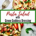 Pasta Salad with Green Goddess Dressing Pinterest Pin B