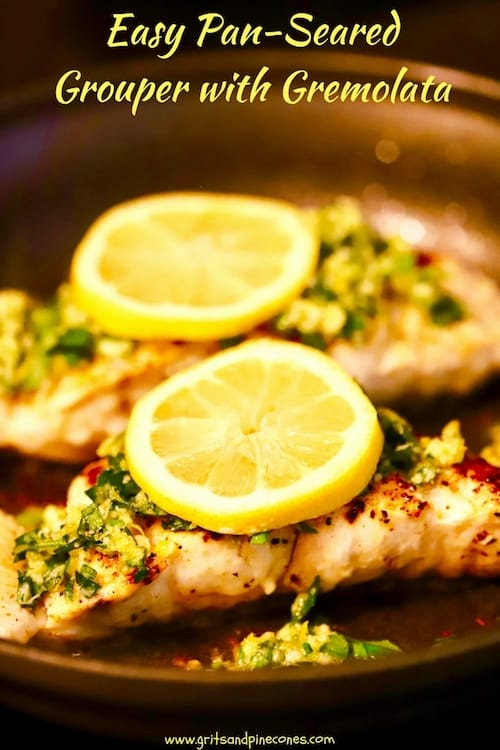 This easy recipe for Pan Seared Grouper with Gremolata is a light, healthy, low calorie and flavorful fish entree topped with parsley, lemon zest garlic, and parmesan cheese.