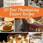 Pinterest pin for 50 Best Thanksgiving Desserts with a collage of desserts.