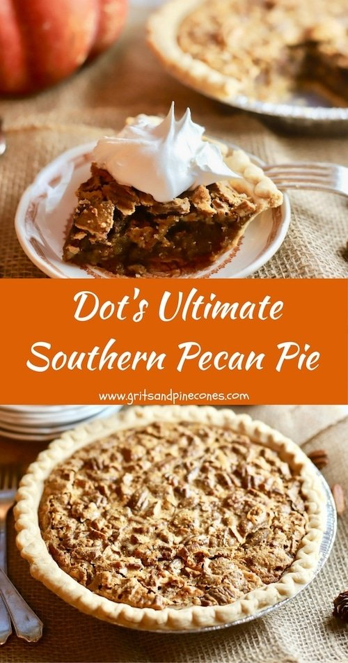 Dot's easy, make-ahead Ultimate Southern Pecan Pie is chock-full of sweet crunchy pecans, and the light caramel custard filling is out of this world delicious!#thanksgiving, #thanksgivingrecipes, #thanksgivingrecipessouthern, #pecanpie, #pecanpierecipe, #pecans  #thanksgivingdesserts via @gritspinecones