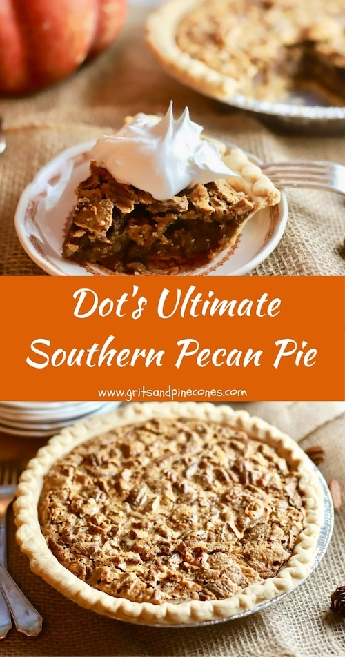 Dot's easy, make-ahead Ultimate Southern Pecan Pie is chock-full of sweet crunchypecans, and the light caramel custard filling is out of this world delicious!#thanksgiving, #thanksgivingrecipes, #thanksgivingrecipessouthern, #pecanpie, #pecanpierecipe, #pecans  #thanksgivingdesserts via @gritspinecones