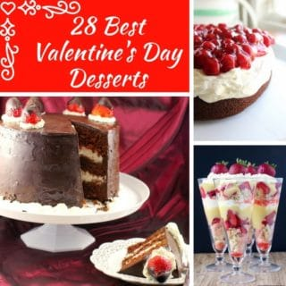 28 Best Valentine's Day Desserts College featuring parfaits, chocolate cake and chocolate cheesecake
