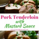 Pork Tenderloin with Mustard Sauce Pinterest pin