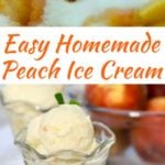 Homemade Fresh Peach Ice Cream Pinterest Pin