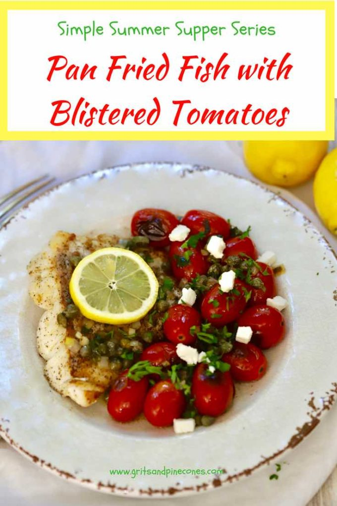 In this easy, healthy Pan Fried Fish and Blistered Tomatoes recipe, fresh grouper fillets are quickly seared, then cherry tomatoes are cooked until their skins are charred, which gives them a uniquely sweet flavor. A decadent lemon, parsley, butter sauce full of scallions and briny capers finishes off this light summer meal. #panfriedfish, #pansearedfish, #lightsummermeals, #simplesummersuppers