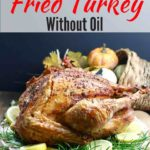 Dry Brined - Fried Turkey without Oil Pinterest pin