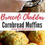 Broccoli Cheddar Cornbread Muffins Pinterest pin