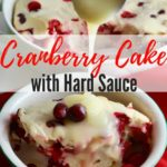 Cranberry Cake with Hard Sauce Pinterest pin