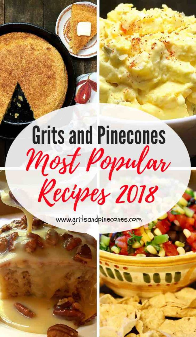 Oh my goodness, what a whirlwind year this has been for Grits and Pinecones! Can you believe 2018 is already history? It has been a busy year with 114 new recipes prepared, photographed, and posted. Check out the most popular recipes of 2018! I truly appreciate every one of you that stopped by and downloaded a recipe or two! #gritsandpinecones, #mostpopularrecipes,