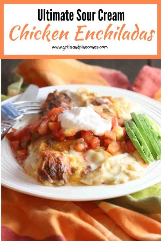 Ultimate Sour Cream Chicken Enchiladas Pinterest Pin