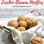 Pinterest pin for Zucchini Banana Muffins showing muffins in a basket lined with a white cloth napkin.