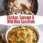 Pinterest pin for Chicken, Sausage, and Wild Rice Casserole.