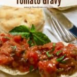 Pinterest pin for Southern Tomato Gravy showing it on top of biscuits.