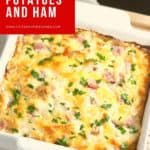 Pinterest pin, showing au gratin potatoes and ham casserole.