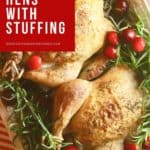 Pinterest pin, Cornish Hens with Stuffing on a serving platter.