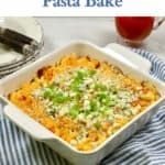 Pinterest pin showing a white baking dish full of Buffalo Chicken Pasta Bake.